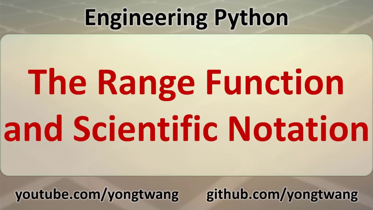 Python Tutorial 04C: The Range Function and Scientific Notation