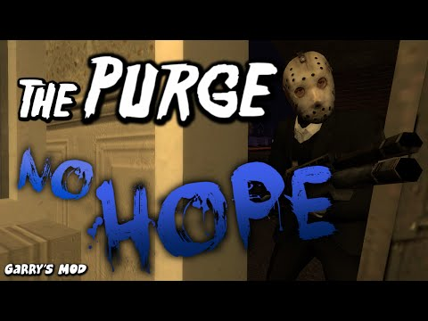 The Purge No Hope - (Garry's Mod)