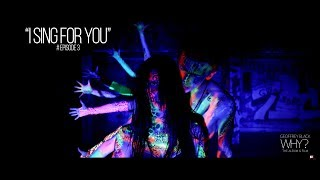 I SING FOR YOU - EPISODE 3/7 WHY? The album & film - GEOFFREY BLACK