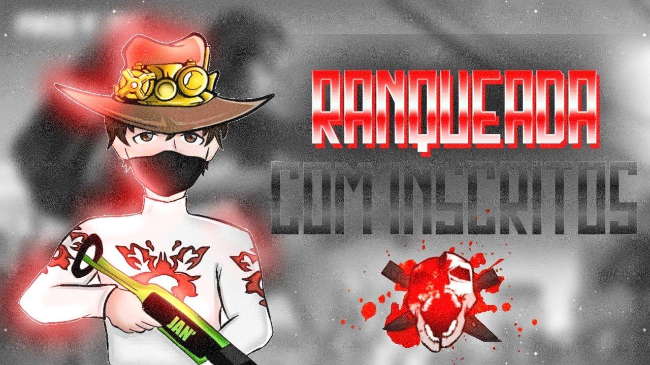 FREE FIRE AO VIVO RANQUEADA COM INSCRITOS!!