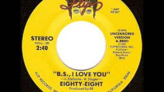 Eighty-Eight - B.S., I Love You (Hilarious R rated doo wop rocker!)