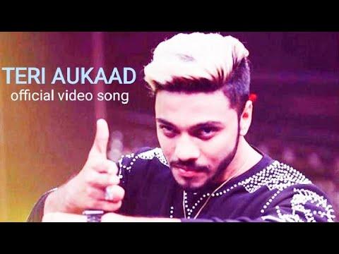 Teri aukaad / Raftaar new song / raftaar reply to emyway / official music video
