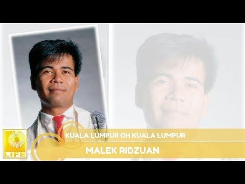 Malek Ridzuan - Kuala Lumpur Oh Kuala Lumpur (Official Audio)