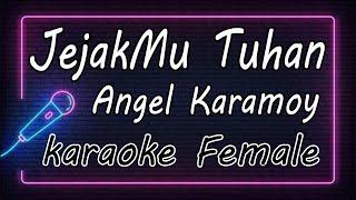JejakMu Tuhan - Angel Karamoy ( KARAOKE HQ Audio )