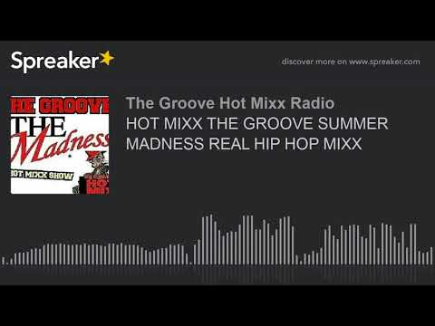 HOT MIXX THE GROOVE SUMMER MADNESS REAL HIP HOP MIXX (part 6 of 12)