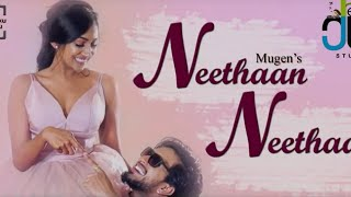Neethan neethaan | mugen ruo song | female voice  | Tamil 2020