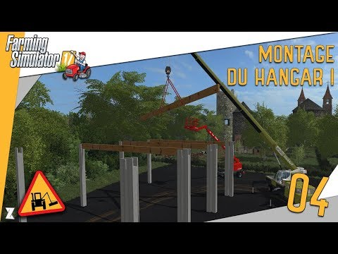 🚜 Farming Simulator 17 🎍 Entretien communal #4 Construction du dépôt 3/4 : Montage de la structure !