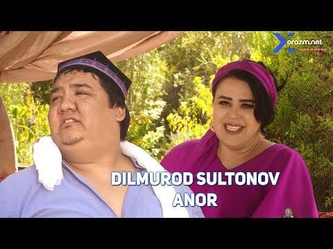 Dilmurod Sultonov  - Anor   Дилмурод Султонов - Анор