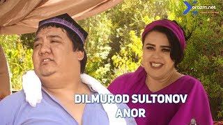 Dilmurod Sultonov  - Anor | Дилмурод Султоно�...