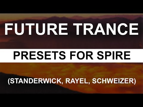 Trance ASOT Style Presets for Spire (Standerwick, Rayel, Schweizer) 👌