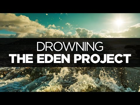 [LYRICS] The Eden Project - Drowning