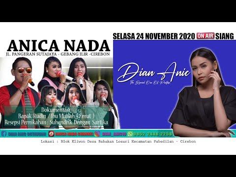 🔴  LIVE ANICA NADA (Dian Anic) | EDISI Selasa 24 NOVEMBER 2020 | BABAKANLOSARI | PABEDILAN | CIREBON