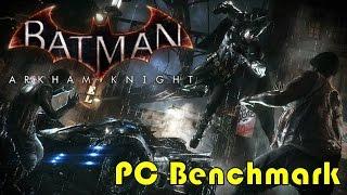 Batman: Arkham Knight | PC Benchmark (gtx 1080ti)