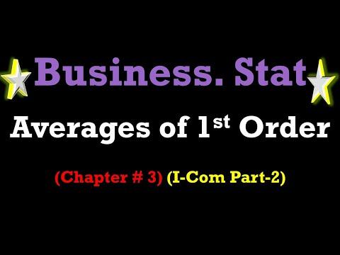Averages of first order chapter 3 business stat| I Com part 2 b Stat online lectures