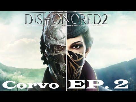 """Dishonored 2 - Ep 2. Corvo """"El maestro del sigilo"""""""