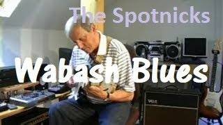 Wabash Blues (The Spotnicks version)