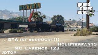 GTA ist verrückt! #9 | jdTop, Holisterfan13 und MC_Larence_123
