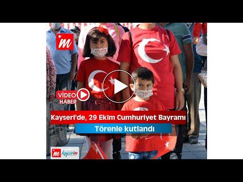 Kayseri'de, 29 Ekim Cumhuriyet Bayramı törenle kutlandı