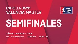Semifinales - Tarde - Estrella Damm Valencia Master 2018 - World Padel Tour