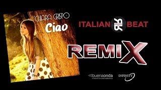 Baixar Ciao Remix - Chiara Grispo - Italian Beat