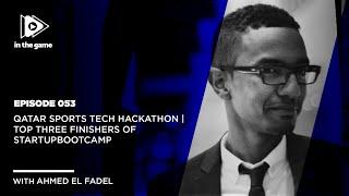 EP53: Qatar Sports Tech Hackathon   Top Three Finishers of Startupbootcamp