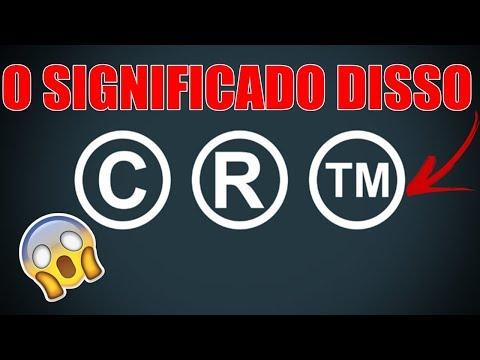 Significado dos simbolos TM, C e R (™ © ®)
