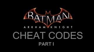 COM; Batman; Arkham Knight; Cheat Codes Part 1