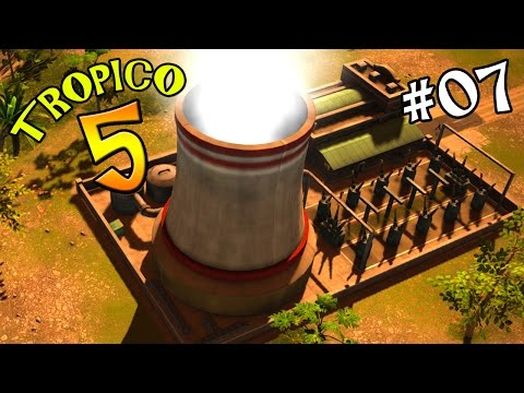 "Tropico 5 Ep 07 - ""Building The Power Plant!!!"""