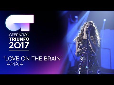 LOVE ON THE BRAIN - Amaia | OT 2017 | Gala...
