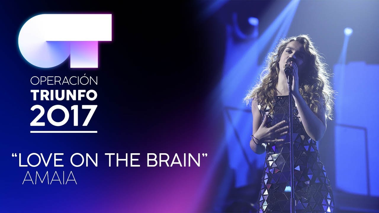 Love On The Brain Amaia Ot 2017 Gala 11 Youtube
