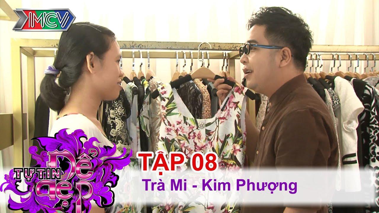 TỰ TIN ĐỂ ĐẸP - Tập 08 | Chị Trà My | Chị Kim Phượng | 31/01/2015