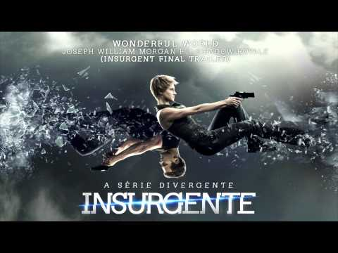 """Wonderful World"" - Joseph William Morgan FT. Shadow Royale (Insurgent Final Trailer Song)"