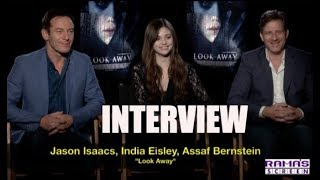 My Interview With Jason Isaacs, India Eisley And Assaf Bernstein About 'LOOK AWAY'