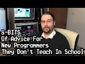 8-Bits of Advice for New Programmers (Th