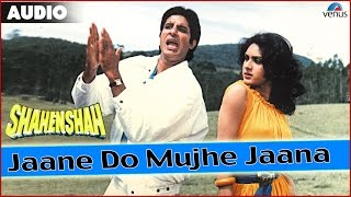 Shahenshah : Jaane Do Mujhe Jaana Full Audio Song With Lyrics | Amitabh Bachchan, Meenakshi Seshadri