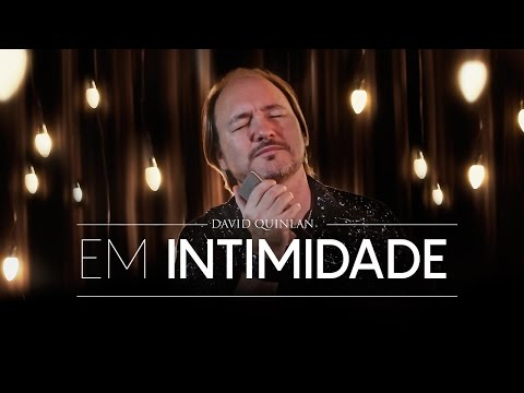 David Quinlan - Em Intimidade [Vídeo Oficial]