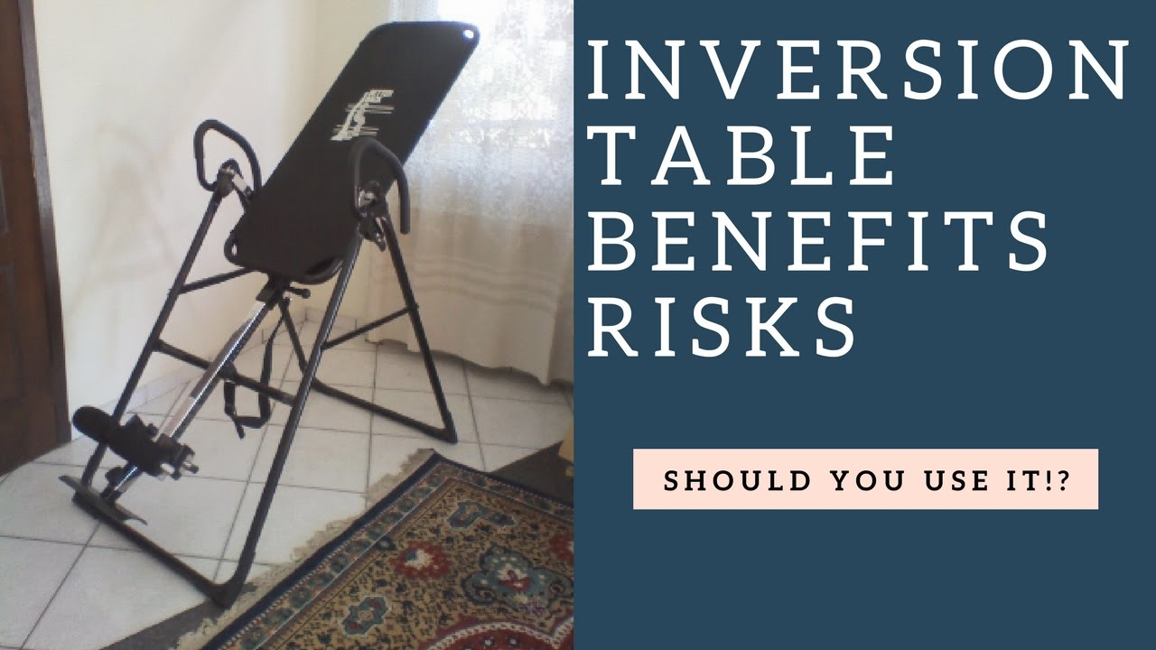 Inversion Table Therapy Risks Benefits For Back Pain And The Spine