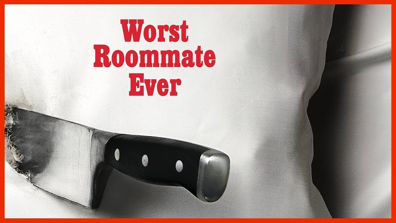 The Worst Roommate Ever