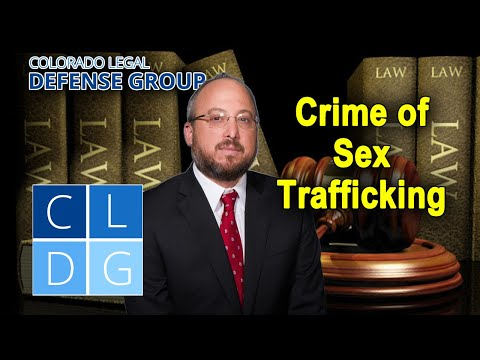"""Crime of """"sex trafficking"""" in Colorado – Who can be arrested? (CRS 18-3-504)"""