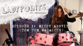 LADYPOINTS: Mindy Abovitz (Tom Tom Magazine) Ep. 1