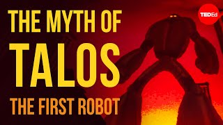 The Greek myth of Talos, the first robot - Adrienne Mayor