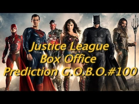 JUSTICE LEAGUE box office prediction - 100 Subscribers Special! (G.O.B.O.#100)