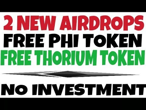 Free airdrop tokens phi token and thorium token airdrop no investment