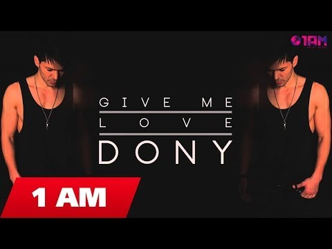 DONY - GIVE ME LOVE