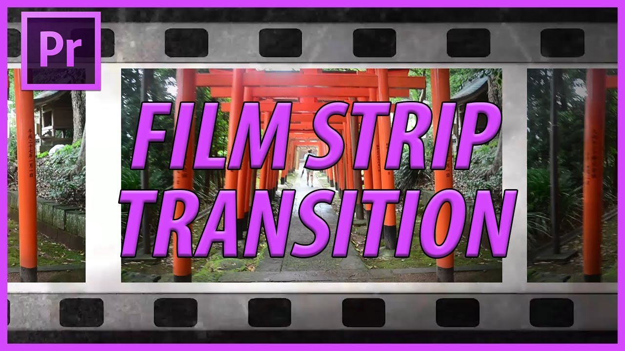 How to Create a Film Strip Transition in Adobe Premiere Pro CC (2018)