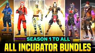 FREE FIRE ALL INCUBATOR BUNDLES - SEASON 1 TO ALL