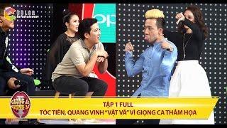 Giọng ải giọng ai | tập 1 full hd : Quang Vinh vs Tóc Tiên
