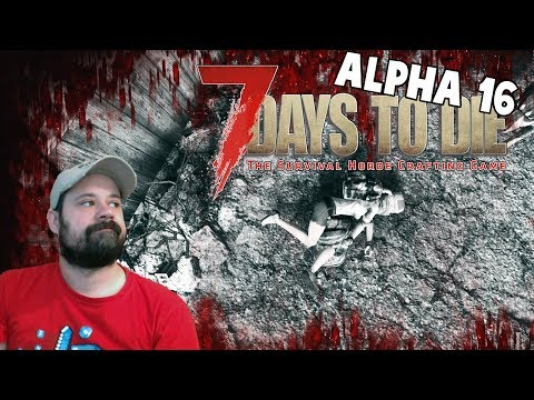 ALPHA 16 Oh Boy | 7 Days To Die Alpha 16 Let's Play Gameplay PC | E03