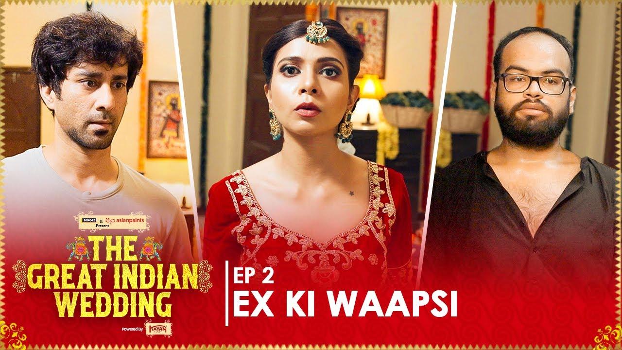 Ex Ki Waapsi   EP 02   The Great Indian Wedding   Web Series   Ft. Ambrish, Shreya & Sachin   Binge!