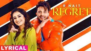 Regret (Lyrical)   R Nait Ft Tanishq Kaur   Gur Sidhu   Latest Punjabi Songs 2020